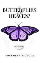 Do Butterflies Go to Heaven?