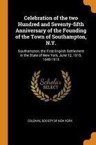 Celebration of the Two Hundred and Seventy-Fifth Anniversary of the Founding of the Town of Southampton, N.Y.