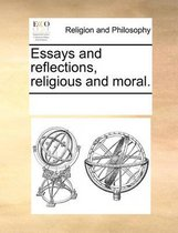 Essays and Reflections, Religious and Moral