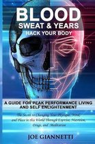 Blood, Sweat, & Years, Hack Your Body