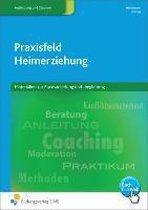 Praxisfeld Heimerziehung für sozialpädagogische Berufe