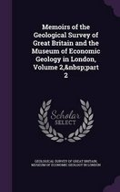 Memoirs of the Geological Survey of Great Britain and the Museum of Economic Geology in London, Volume 2, Part 2