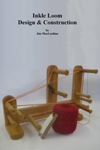 Boekomslag van 'Inkle Loom Design & Construction'