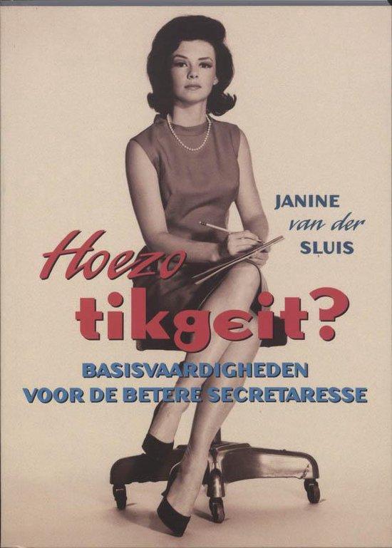 Hoezo Tikgeit? - J. Van Der Sluis |