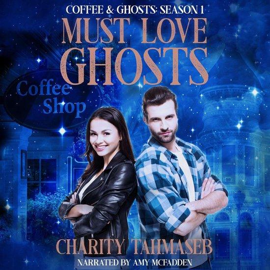 Boek cover Must Love Ghosts van Charity Tahmaseb (Onbekend)