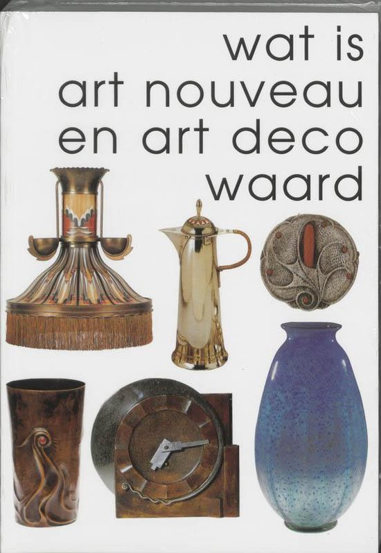 Wat is art nouveau en art deco waard 2 - R. Stuurman |