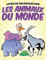 Livre de Coloriage Sur Les Animaux Du Monde