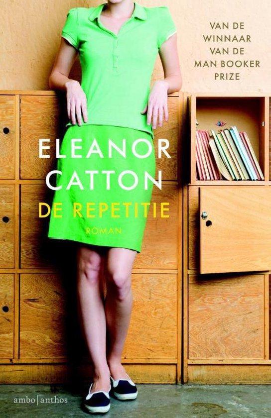 De repetitie - Eleanor Catton |