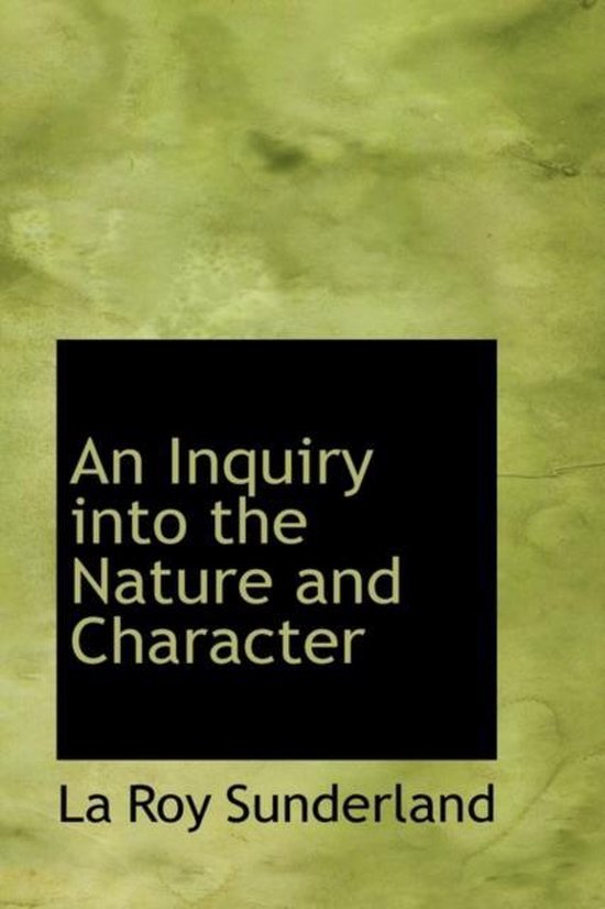 An Inquiry Into the Nature and Character
