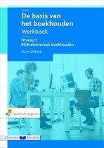 De basis van het boekhouden niveau 3 BKB/elementair boekhouden werkboek