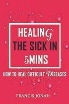 Healing the Sick in 5 Minutes