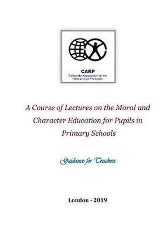 A Course of Lectures on the Moral and Character Education for Pupils in Primary Schools