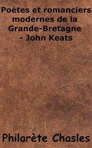 Poètes et romanciers modernes de la Grande-Bretagne - John Keats