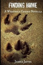 Finding Home (a Werewolf Cursed Novella, Part One)