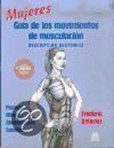 Mujeres, guia de los movimientos de musculacion/ Women's Muscle Movement
