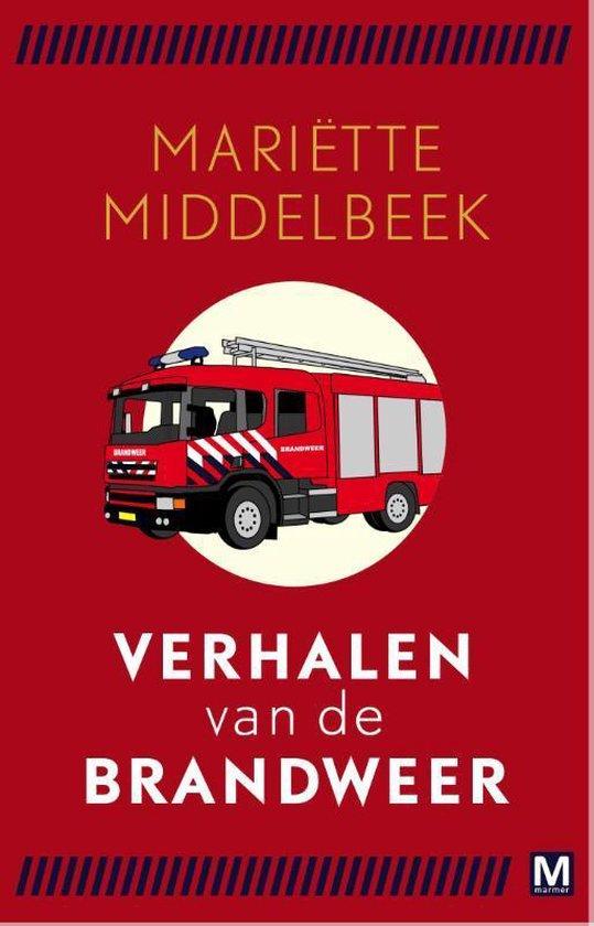 Verhalen van de brandweer - Mariette Middelbeek |