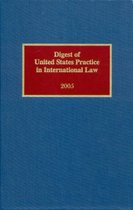 Digest of United States Practice in International Law, 2005