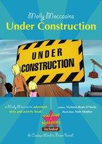 Molly Moccasins -- Under Construction (Read Aloud Version)