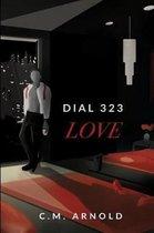Dial 323 Love