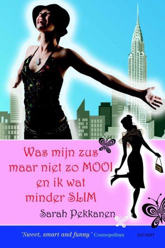 Was Mijn Zus Maar Niet Zo Mooi En Ik Wat Minder Slim - Sarah Pekkanen |