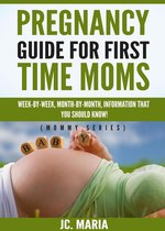 Pregnancy Guide For First Time Moms: Week-by-Week, Month-by-Month, Information That You Should Know!