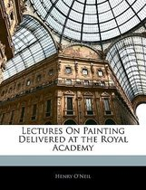 Lectures on Painting Delivered at the Royal Academy