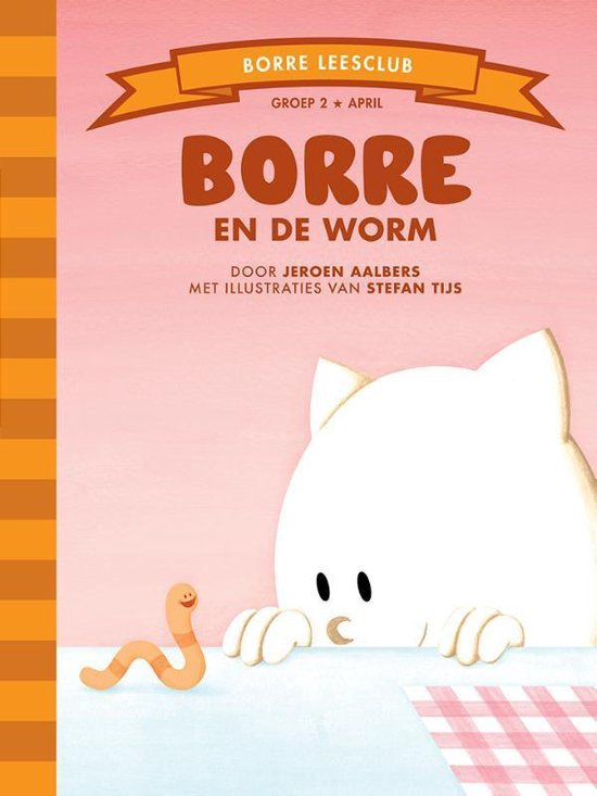 De Gestreepte Boekjes - Groep 2 april: Borre en de worm - Jeroen Aalbers |