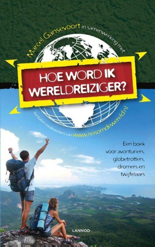 Hoe word ik wereldreiziger? - Marcel Gansevoort | Fthsonline.com