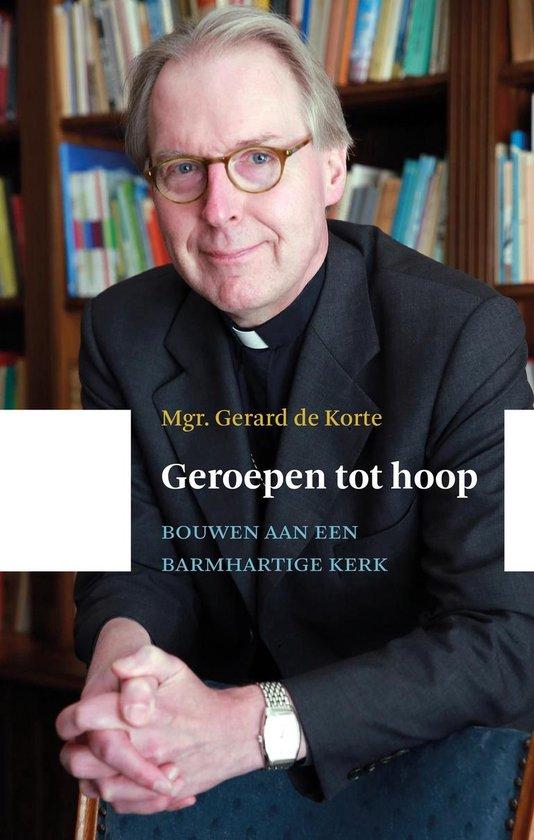 Geroepen tot hoop - Gerard de Korte |