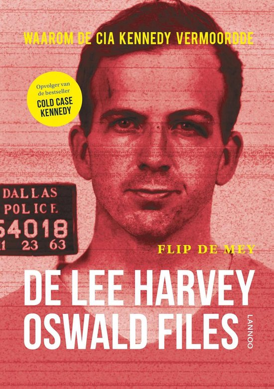 De Lee Harvey Oswald-files - Flip de Mey |