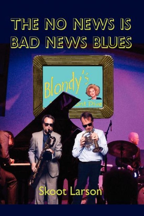 The No News Is Bad News Blues