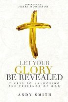 Let Your Glory Be Revealed