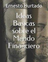 Ideas Basicas sobre el Mundo Financiero