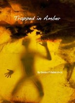 Trapped in Amber