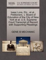 Isaac Lora, Etc., Et Al., Petitioners, V. Board of Education of the City of New York Et Al. U.S. Supreme Court Transcript of Record with Supporting Pleadings