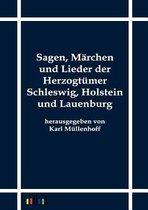 Boek cover Sagen, Marchen und Lieder der Herzogtumer Schleswig, Holstein und Lauenburg van M Llenhoff, Karl