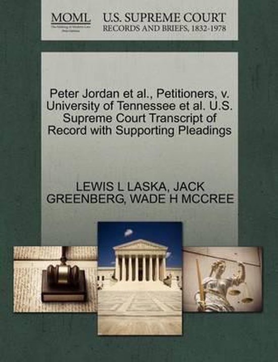 Boek cover Peter Jordan Et Al., Petitioners, V. University of Tennessee Et Al. U.S. Supreme Court Transcript of Record with Supporting Pleadings van Lewis L Laska (Paperback)