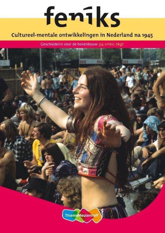 Feniks Cultureel-mentale ontwikkelingen in Nederland na 1945 3/4 vmbo-bkgt bovenbouw Themakatern - Martin Buunk  