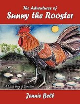 The Adventures of Sunny the Rooster