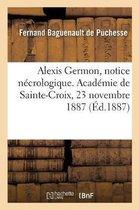 Alexis Germon, Notice N crologique. Acad mie de Sainte-Croix, 23 Novembre 1887