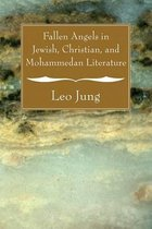 Fallen Angels in Jewish, Christian and Mohammedan Literature