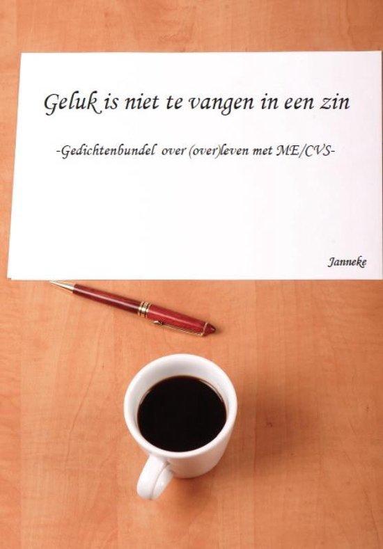 Geluk is niet te vangen in een zin - Janneke |