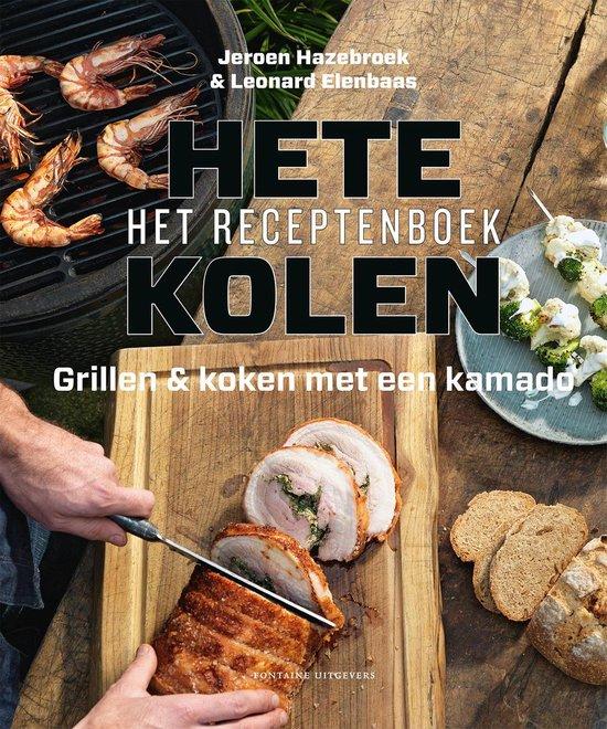 Boek cover Hete kolen - Het receptenboek van Jeroen Hazebroek (Hardcover)