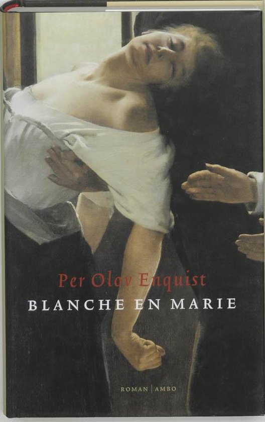 Blanche en Marie - Per Olov Enquist |