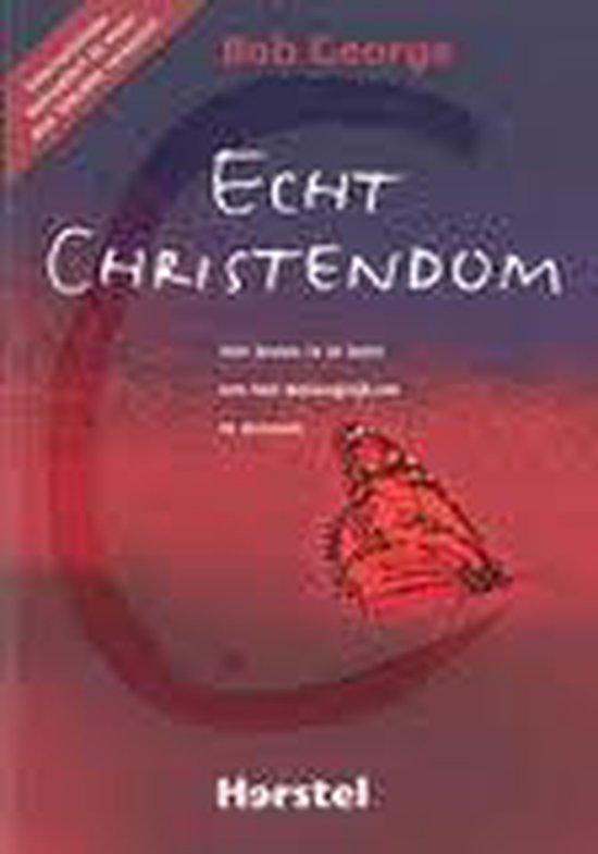 Echt christendom - Bob George | Fthsonline.com