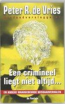 Een crimineel liegt niet altijd ...