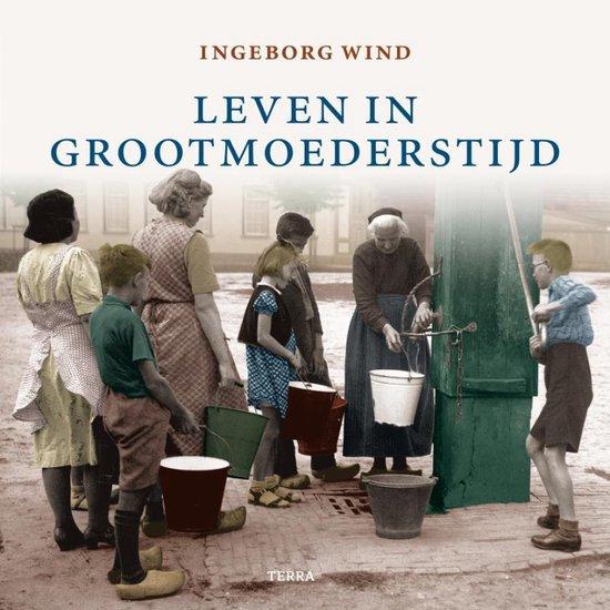 Leven in grootmoeders tijd - Ingeborg Wind |