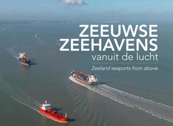Zeeuwse zeehavens vanuit de lucht / seaports from above - Izak van Maldegem |