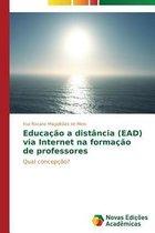 Educacao a distancia (EAD) via Internet na formacao de professores