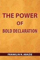 The Power of Bold Declaration